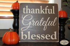 Thankful Grateful Blessed Thanksgiving Harvest by SignsbyJen, $25.00