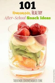 101 Homemade, Healthy After-School Snack Ideas - The Humbled Homemaker