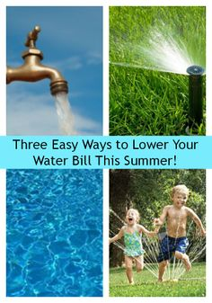 Three Easy Ways to Lower Your Water Bill This Summer!