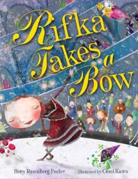 """Rifka Takes a Bow"" Written by Betty Perlov  & Illustrated by Kosai Kawa - Age group: 8 years and older."