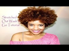 Stretched Out 'Natural Hair' Wash & Go Tutorial