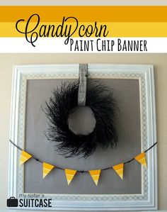 Candy Corn Paint Chip Banner from sisterssuitcaseblog.com #halloween #craft