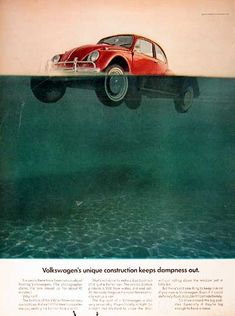 """1967 Volkswagen Beetle original vintage advertisement. Photographed in rich color. This Beetle floated for 42 minutes. Best copy: """"...keep in mind... even if it could definitely float, it couldn't float indefinitely. So drive around the big puddles. Especially if they're big enough to have a name."""" vw beetles, vw bugs, sport cars, ferrari, funny commercials, vintage ads, construction, volkswagen, vintage advertisements"""