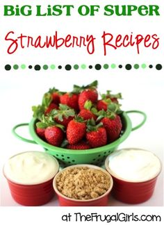 BIG List of Super Strawberry Recipes! ~ from TheFrugalGirls.com ~ Strawberry Cookies, Strawberry Slushies, Strawberry Pie + so many more!! It's time for some Strawberry overload! #recipe #strawberries #thefrugalgirls