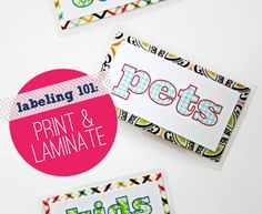 Labeling 101: Print & Laminate, create your own labels