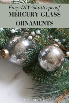 These easy DIY mercury glass ornaments are the perfect Christmas decorating project! Even a novice crafter can make these, they look just like the pottery barn ornaments for a fraction of the cost, and they're shatterproof ornaments to boot! #christmasdecor #diychristmascraft