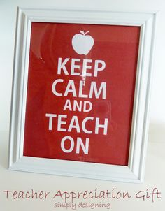Keep Calm and Teach On ~ Free Printable ~ simple Teacher Appreciation Gift Idea, simply print and place in a frame!  #gift #teacher #teacherappreciation #teachergift #free #freeprintable #keepcalm  #teacherappreciationweek #gift #freedownload