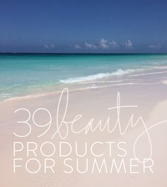 39 beauty products for summer recommended by beauty experts!