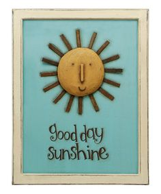 Take a look at this 'Good Day Sunshine' Sign by Primitives by Kathy on #zulily today!