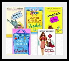 Confessions of A Shopaholic   By Sophie Kinsella (There are a few more books than pictured here.)