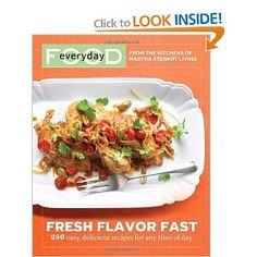 Everyday Food: Fresh Flavor Fast: 250 Easy, Delicious Recipes for Any Time of Day (Everyday Food (Clarkson Potter)) [Paperback]