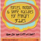 **UPDATED** Forces, Motion, and Simple Machines for Primary Grades