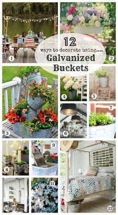 DIY:: 12 Ways to  Decorate with Galvanized Buckets !
