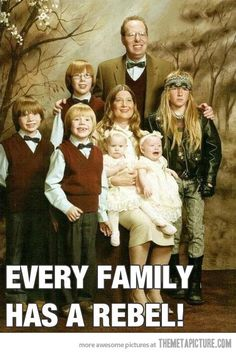 Every family has one…