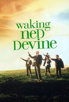 Waking Ned Divine - possibly my all time favorite movie