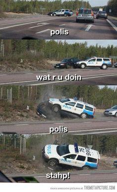 Polis, stahp…