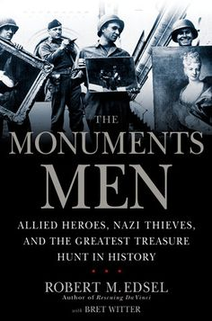 The Monuments Men: Allied Heroes, Nazi Thieves, and the Greatest Treasure Hunt in History by Robert, M. Edsel and Bret Witter | At the same time Adolf Hitler was attempting to take over the western world, he had begun cataloguing the art he planned to collect as well as the art he would destroy. A special force of American and British museum directors, art historians, and others, called the Monuments Men, risked their lives to prevent the destruction of thousands of years of culture.