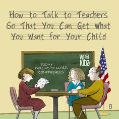 How to Talk to Teachers So That You Can Get What You Want For Your Child