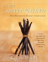 In the Sweet Kitchen: the definitive baker's companion by Regan Daley