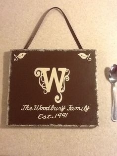 Family Name Plaque - yep my mama made this :)