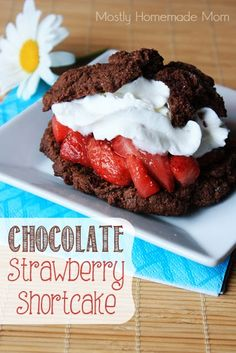 Chocolate Strawberry Shortcake - easy & delicious!!