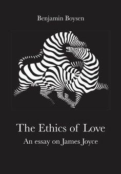 The Ethics of Love: An Essay on James Joyce / Benjamin Boysen  http://encore.greenvillelibrary.org/iii/encore/record/C__Rb1370281