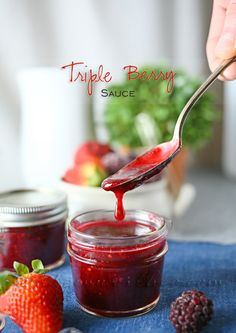 Triple Berry Sauce - to top on EVERYTHING