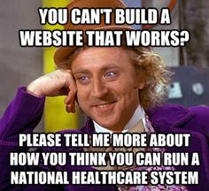 Alexa Shrugged: 5 Best Obamacare Mocking Memes Willy Wonka
