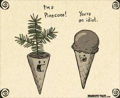 I'm a pinecone.