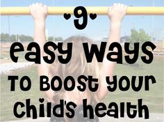 nine easy ways to boost your child's health