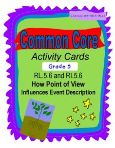 Did you know that at fifth grade level Common Core wants students to describe how a character's point of view influences how events are described (RL.5.6) and (RI.5.6) wants students to compare the points of view of authors in informational texts?  These activity cards TEACH and REVIEW these skills.   PLUS, the document comes with a printable, easy-fold box too!$