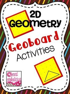 2D Geometry activities for the geoboard! These are great hands on activities that can be used as centers or worksheet activities. $ Common Core