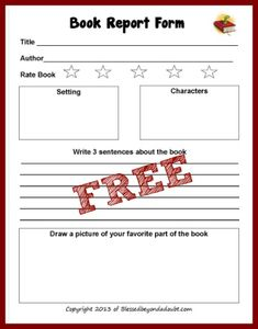 FREE book report form as of 5/27/13. (I always put the date so those who say HEY IT WAS NOT FREE I can say it was when I pinned it on the date listed).