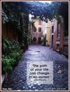 "#KatieSheaDesign ♡❤ ❥▶  ""The path  of your life  can change  in an instant."" -  Amy Brashares #Quotes"
