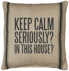 Funny 'Keep Calm' Pillow.
