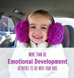 More than 60 Emotional Development Activities to do with your kids (ages infant to 5)