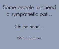 A pat on the head is all that is needed...