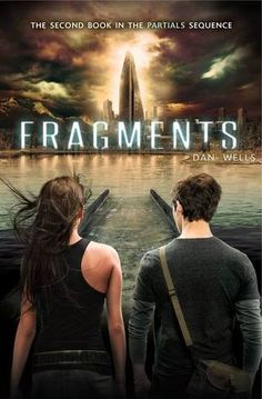 Cover Reveal: Fragments (Partials #2)by Dan Wells. Coming 2/26/13