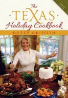 The Texas Holiday Cookbook by Dotty Griffith