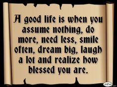 A good life is: