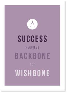 Success requires a backbone, not a wishbone