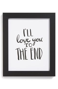 i'll love you to the end!