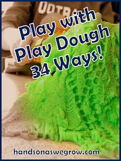 play, pretend, create, learn with play dough - 34 different ways. How have you played with play dough?