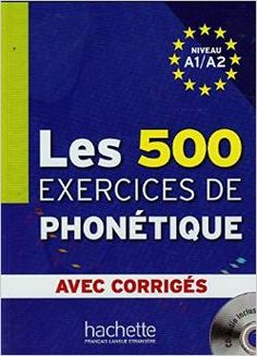 Les 500 exercices de phonetique : niveau A1-A2 / Dominique Abry, Marie-Laure Chalaron