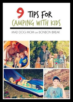 9 Tips for Camping with Kids by Mad Dog Mom {via @Bonbon Break}