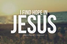 Hope, Faith, Believe