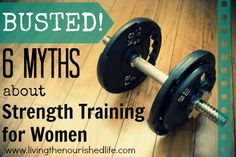 Busted! 6 Myths About Strength Training for Women