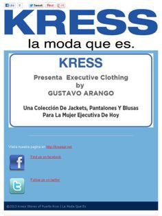 Kress Presenta  EXECUTIVE CLOTHING by GUSTAVO ARANGO.   Una colección de Blazers, Pantalones y Blusas para la MUJER   EJECUTIVA de hoy...