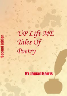UP LIFT ME TALES OF POETRY |  by Jamad Harris