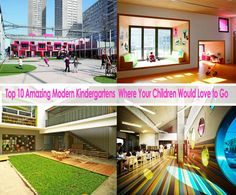 Top 10 Amazing Modern Kindergartens  Where Your Children Would Love to Go